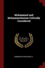 Mohammed and Mohammedanism Critically Considered by Sigismund Wilhelm Koelle image