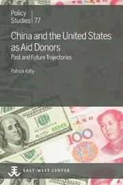 China and the United States as Aid Donors by Patrick Kilby