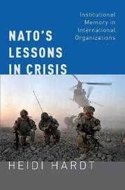 NATO's Lessons in Crisis by Heidi Hardt