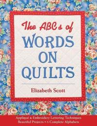 ABCs Of Words On Quilts by Elizabeth Scott
