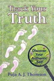 Track Your Truth by Puja, A. J. Thomson