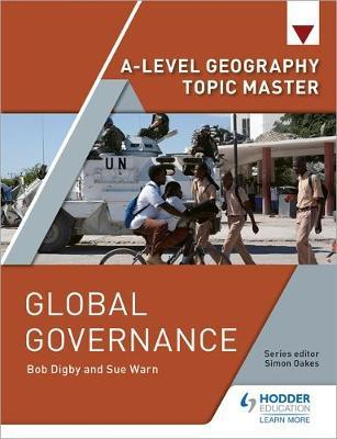 A-level Geography Topic Master: Global Governance by Bob Digby image