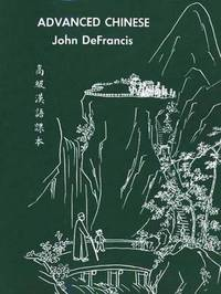 Advanced Chinese by John DeFrancis