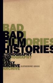 Bad Film Histories by Katherine Groo