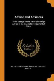 Advice and Advisers by B L 1877-1930 Putnam Weale
