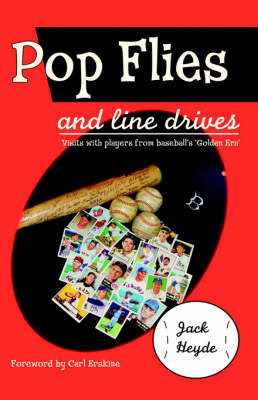 Pop Flies and Line Drives by Jack Heyde image