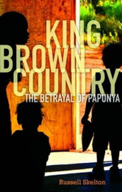 King Brown Country: The Betrayal of Papunya by Russell Skelton image