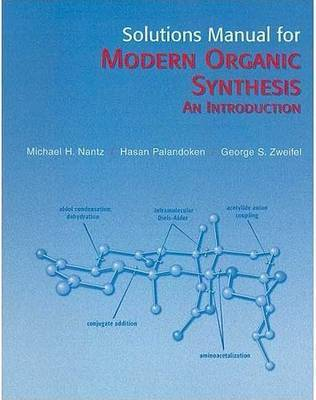 Modern Organic Synthesis: Solutions Manual by George S Zweifel image