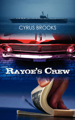Rayoe's Crew by Cyrus Brooks