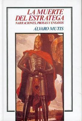 La Muerte del Estratega by Alvao Mutis