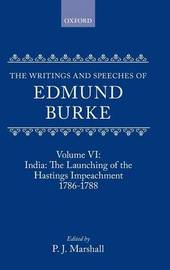 The Writings and Speeches of Edmund Burke: Volume VI: India: The Launching of the Hastings Impeachment 1786-1788 by Edmund Burke image