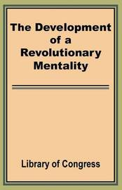 The Development of a Revolutionary Mentality by Library of Congress image