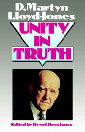 Unity in Truth by D.M. Lloyd-Jones image