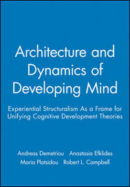 Architecture and Dynamics of Developing Mind by Andreas Demetriou
