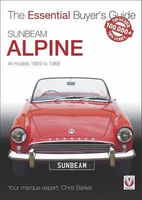 Sunbeam Alpine - All Models 1959 to 1968 by Chris Barker