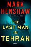 Last Man in Tehran by Mark Henshaw
