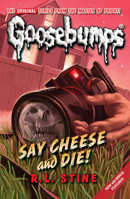 Say Cheese And Die! by R.L. Stine