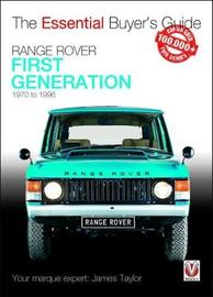 Range Rover - First Generation models 1970 to 1996 by James Taylor