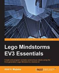Lego Mindstorms EV3 Essentials by Abid H. Mujtaba
