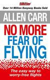 No More Fear of Flying by Allen Carr