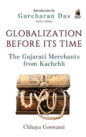 Globalization Before Its Time by Chhaya Goswami