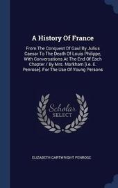 A History of France by Elizabeth Cartwright Penrose