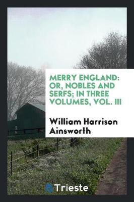Merry England by William , Harrison Ainsworth