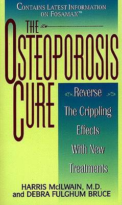 The Osteoporosis Cure by Harris McIlwain
