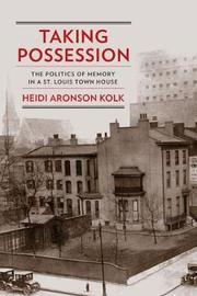 Taking Possession by Heidi Aronson Kolk