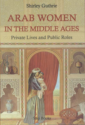 Arab Women in the Middle Ages by Shirley Guthrie image