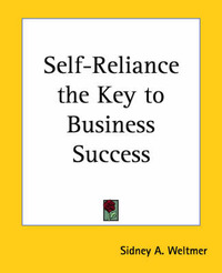 Self-reliance the Key to Business Success by Sidney A. Weltmer image