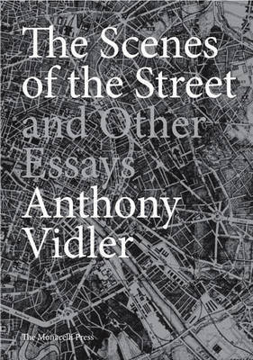 The Scenes Of The Street And Other Essays by Anthony Vidler image