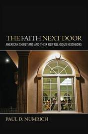The Faith Next Door by Paul David Numrich