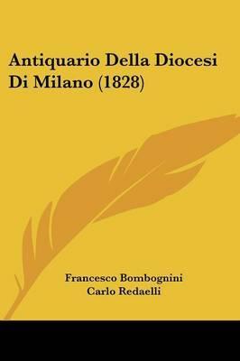 Antiquario Della Diocesi Di Milano (1828) by Francesco Bombognini image