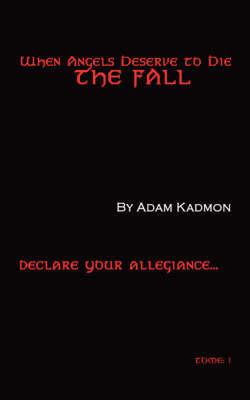 When Angels Deserve to Die by Adam, Kadmon