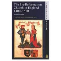 The Pre-Reformation Church in England 1400-1530 by Christopher Harper-Bill