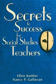 Secrets to Success for Social Studies Teachers by Ellen Kottler image