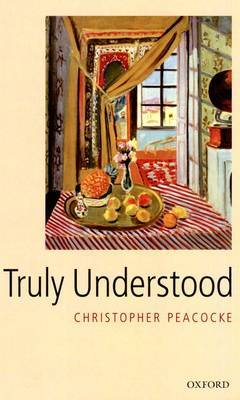 Truly Understood by Christopher Peacocke