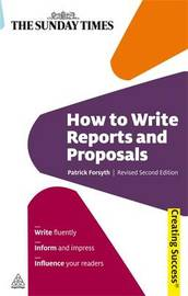 How to Write Reports and Proposals by Patrick Forsyth image