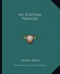 An Egyptian Princess by Georg Ebers