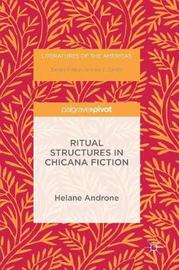 Ritual Structures in Chicana Fiction by Helane Androne