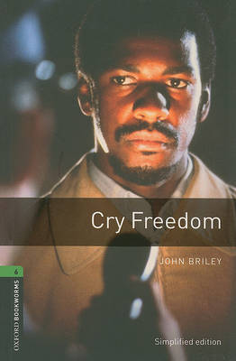 Oxford Bookworms Library: Level 6:: Cry Freedom by John Briley image