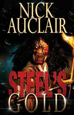 Steel's Gold by Nick C Auclair