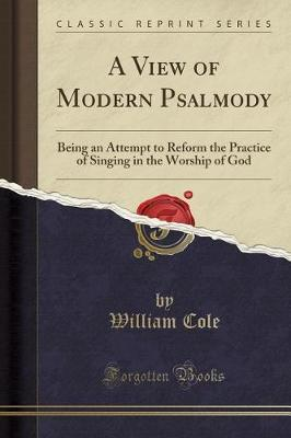A View of Modern Psalmody by William Cole image