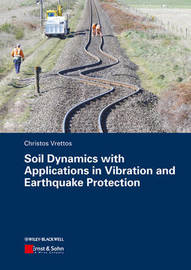 Soil Dynamics with Applications in Vibration and Earthquake Protection by Christos Vrettos