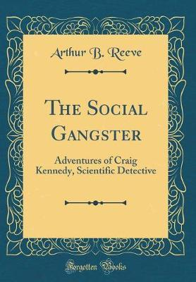 The Social Gangster by Arthur B. Reeve