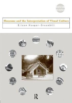 Museums and the Interpretation of Visual Culture by Eilean Hooper-Greenhill image