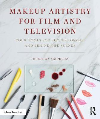 Makeup Artistry for Film and Television by Christine Sciortino