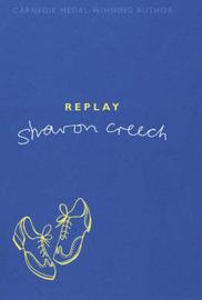 Replay by Sharon Creech image