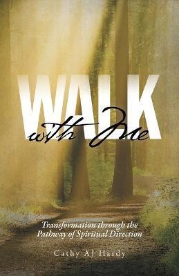 Walk With Me by Cathy Aj Hardy